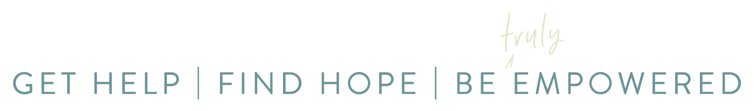 Get Help - Find Hope - Be Truly Empowered Blue and Green